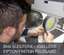BMA BIJOUTERIE – JOAILLERIE (OPTION FINITION POLISSAGE) PAR ALTERNANCE