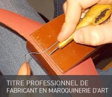 TITRE PROFESSIONNEL DE FABRICANT EN MAROQUINERIE D'ART (PAR ALTERNANCE)