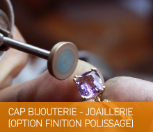 CAP BIJOUTERIE / JOAILLERIE – OPTION FINITION POLISSAGE